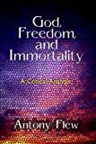 God, Freedom and Immortality, Antony G. Flew, 0879752513