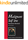 Malignant Self-love: Narcissism Revisited (FULL TEXT, 10th edition, 2015)