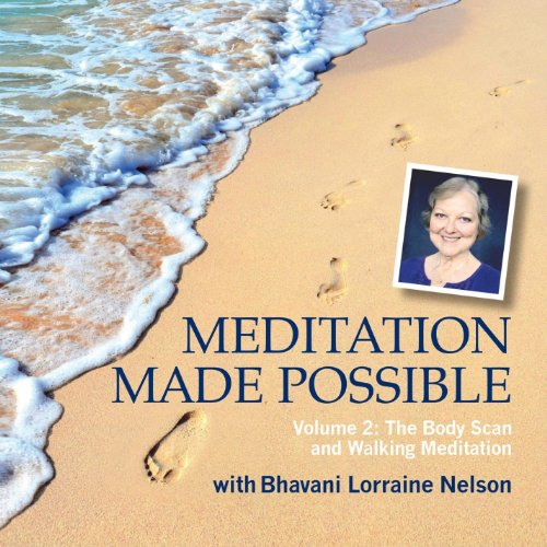 Meditation Made Possible Volume 2: The Body Scan and Walking (Made Body)