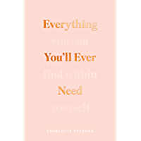 Everything You'll Ever Need: You Can Find Within Yourself