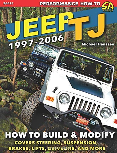 Jeep TJ 1997-2006: How to Build &
