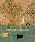 img - for Abundant Harvest: Selections from the Gail-Oxford Collection of American Decorative Arts at the Huntington book / textbook / text book