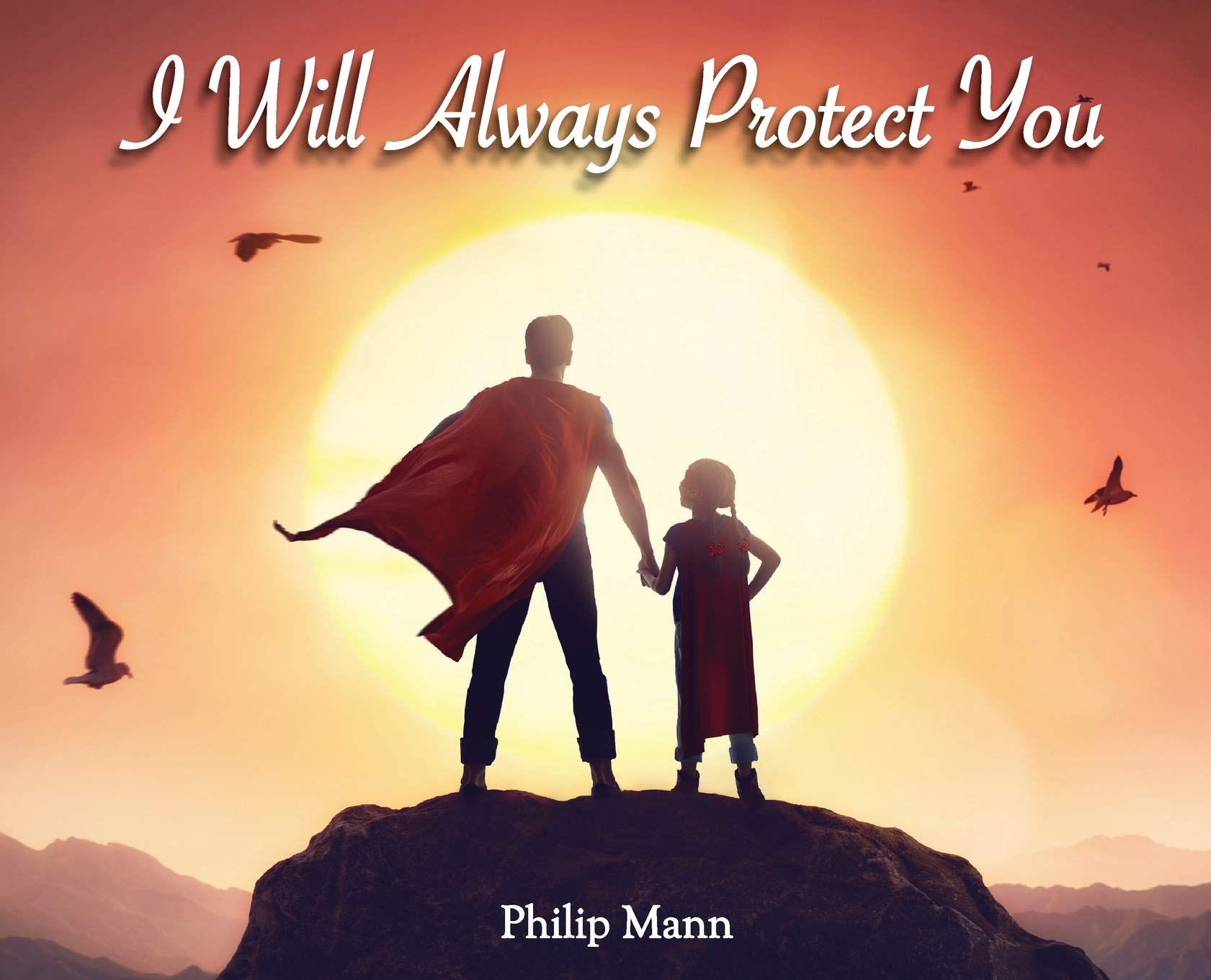 I Will Always Protect You by way of Mann, Philip