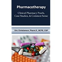 Pharmacotherapy: Improving Medical Education Through Clinical Pharmacy Pearls, Case Studies, & Common Sense