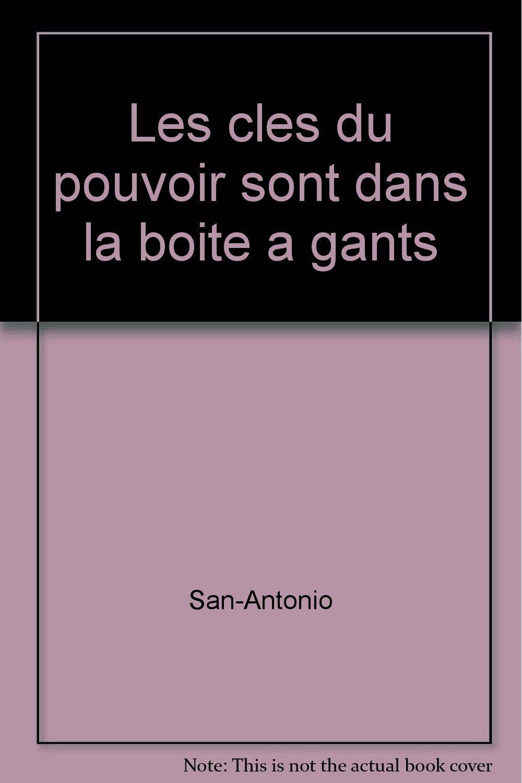 Amazon.fr - Les clefs du pouvoir sont dans la boîte à gants - San-Antonio,  Frédéric Dard - Livres