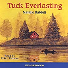 Tuck Everlasting  Audiobook by Natalie Babbitt Narrated by Peter Thomas
