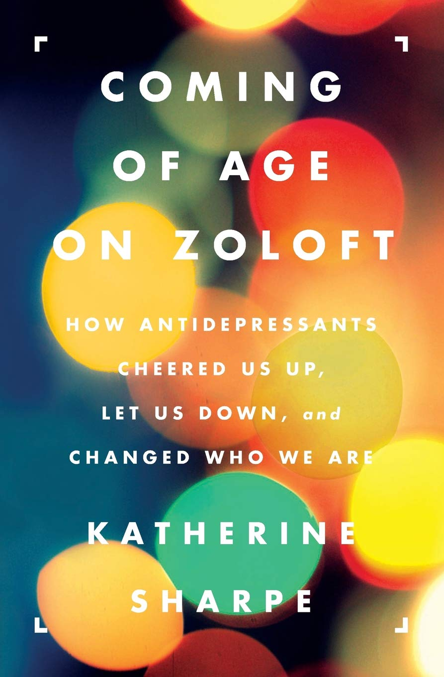 Coming of Age on Zoloft: How Antidepressants Cheered Us Up