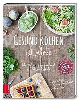 Gesund kochen ist Liebe - Kochbuch