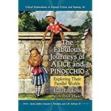 The Fabulous Journeys of Alice and Pinocchio: Exploring Their Parallel Worlds