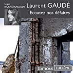 Écoutez nos défaites | Laurent Gaudé