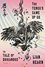 The Tengu's Game of Go: Book 4 in the Tale of Shikanoko (The Tale of Shikanoko series)