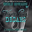 Vanishing Dreams: A Devil's Bend Novel Audiobook by Nicole Edwards Narrated by  La Petite Mort, Ruby Rivers
