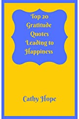 Top 20 Gratitude Quotes Leading to Happiness Kindle Edition