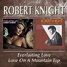 Everlasting/Love/Love On A Mountain Top /  Robert Knight