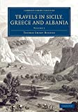 Travels in Sicily, Greece and Albania, Thomas Smart Hughes, 1108077587