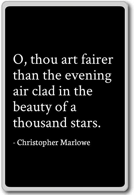 O Thou Art Fairer Than The Evening Air Christopher Marlowe Quotes Fridge Magnet Black Amazon Co Uk Kitchen Home