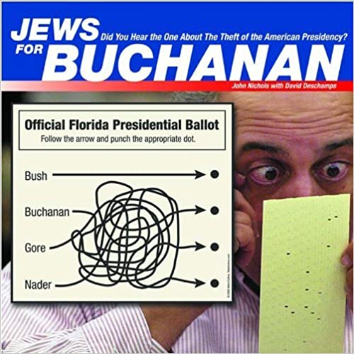 Jews for Buchanan: Did You Hear the One About the Theft of the American Presidency? by John Nichols (2001-11-14)