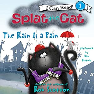 Splat the Cat: The Rain Is a Pain Audiobook