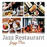 jazz mix - Jazz Restaurant - Jazz Mix (Dinner Party, Romantic Evening, Candle Light Dinner, Cocktail Party, Relaxing Background for Entertaining)