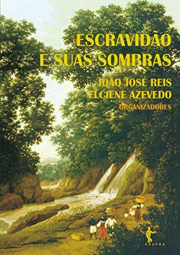 Escravidão e suas sombras (Portuguese Edition)