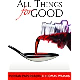 All Things for Good (Puritan Paperbacks)
