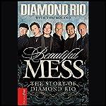 Beautiful Mess: The Story of Diamond Rio   Diamond Rio