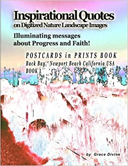 Book Inspirational Quotes on Digitized Nature Landscape Images Illuminating Messages about Progress and Faith!: Postcards in Prints Book Back Bay, Newport Beach, California USA Book 1