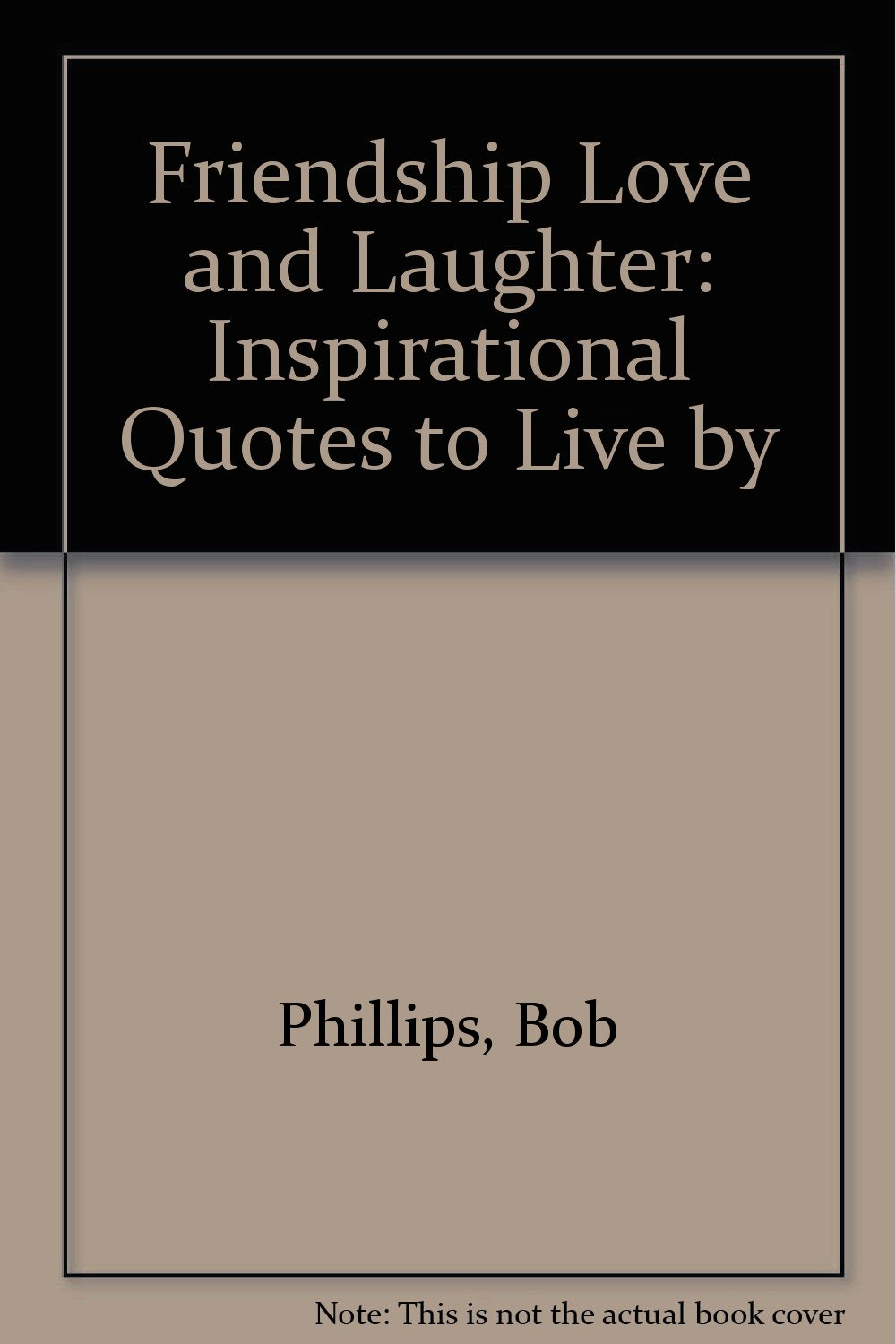 Friendship Love And Laughter Inspirational Quotes To Live By Bob