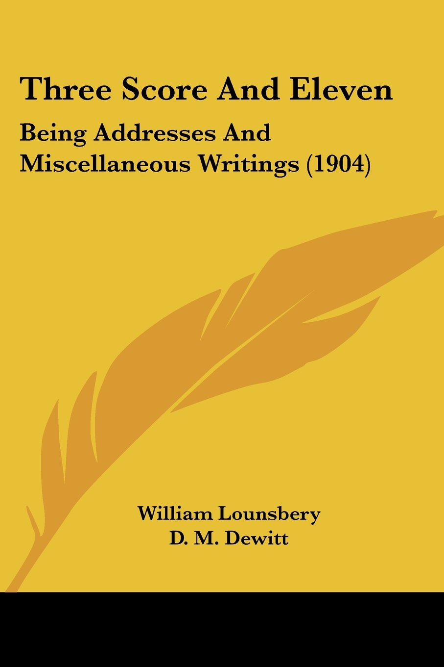 Read Online Three Score And Eleven: Being Addresses And Miscellaneous Writings (1904) pdf