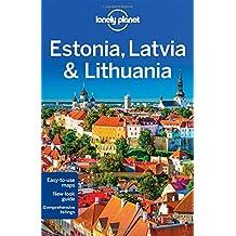 Lonely Planet Estonia, Latvia & Lithuania 7th Ed.: 7th Edition