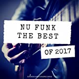 Nu Funk The Best Of 2017