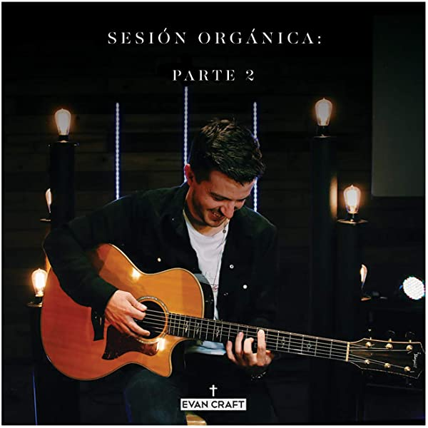 Sesión Orgánica Parte 2 By Evan Craft On Amazon Music
