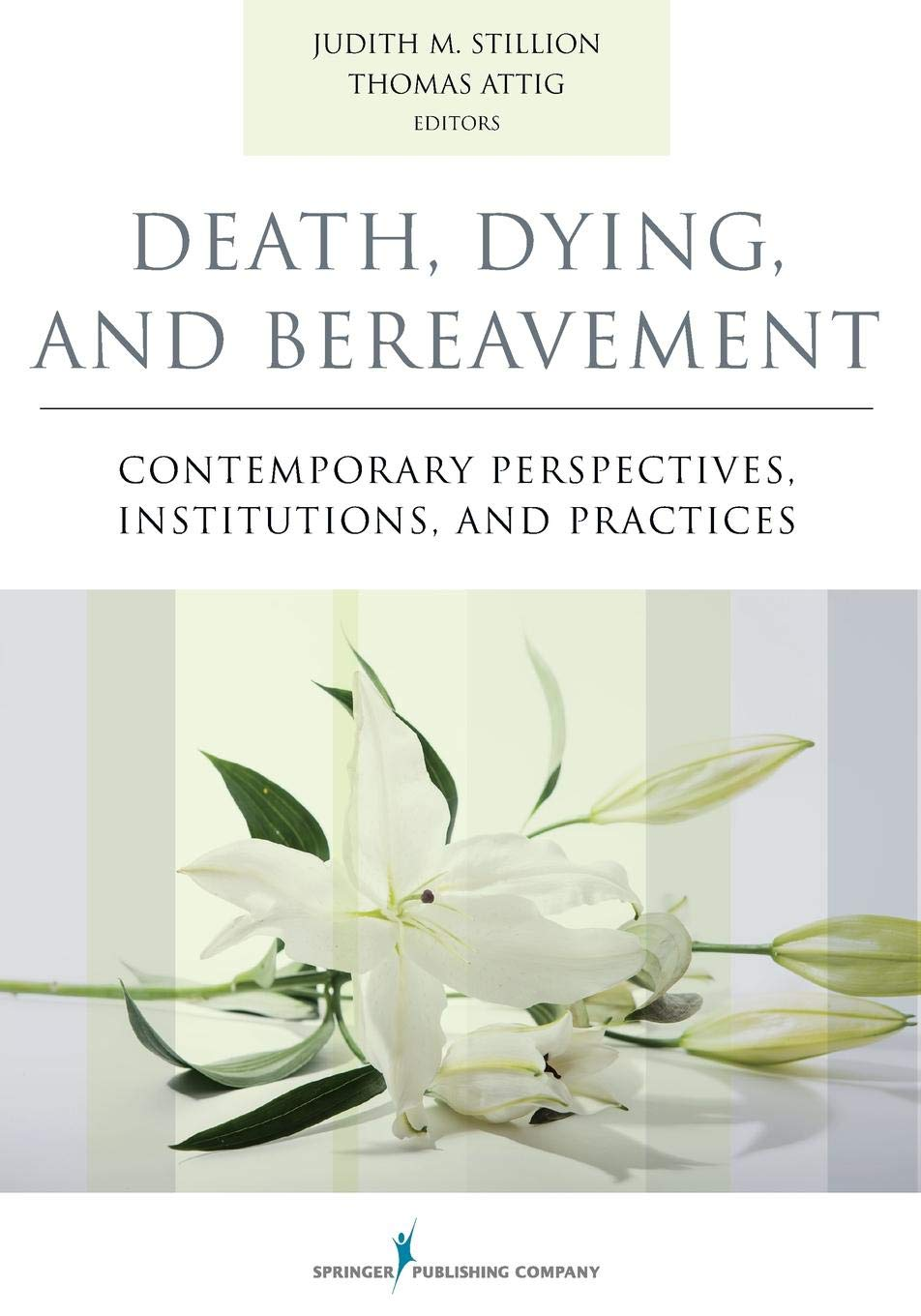 Death Dying And Bereavement  Contemporary Perspectives Institutions And Practices