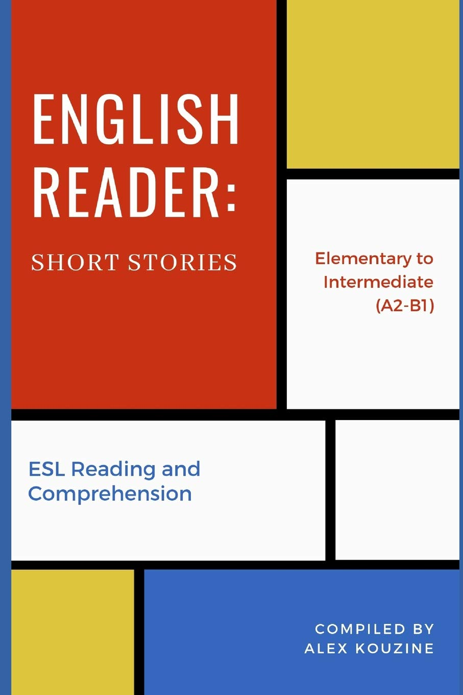 - English Reader: Short Stories: ESL Reading And Comprehension
