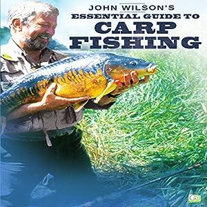 John Wilson's Essential Guide to Carp Fishing Audiobook