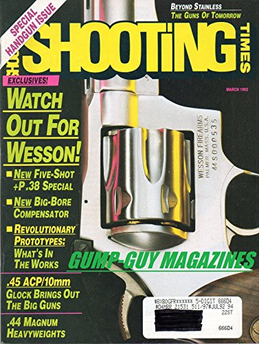 (Shooting Times March 1992 Magazine SPECIAL HANDGUN ISSUE Watch Out For Wesson: New Big Bore Compensator & Five-Shot Special)