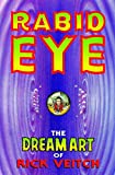 The Dream Art Of Rick Veitch Volume 1: Rabid Eye (The Collected Rare Bit Fiends Ser. Vol. 1)