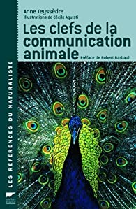 Les clefs de la communication animale par Anne Teyssèdre (II)