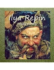 Ilya Repin: Selected Paintings