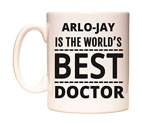 ARLO-JAY IS THE WORLDS BEST DOCTOR Taza por WeDoMugs