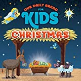 Our Daily Bread for Kids Christmas - Our Daily Bread for Kids - (CD by Discovery House Music (2015-09-01)