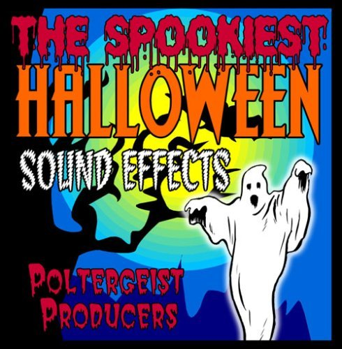 The Spookiest Halloween Sound Effects by Poltergeist -