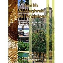 Tarikh al-Maghrib wal Andalous: Abrégé de l'Histoire du Maghreb et de l'Andalousie. Volume II (French Edition)
