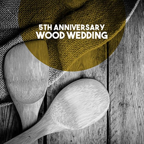 5th Anniversary: Wood Wedding