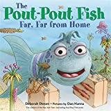The Pout-Pout Fish, Far, Far from Home (A Pout-Pout Fish Adventure)
