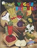 img - for Veggie Fridgies (The Needlecraft Shop. # 913909) book / textbook / text book