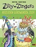 Zilly und Zingaro. Herzlichen Glückwunsch, Zilly!: Vierfarbiges Bilderbuch