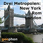 Metropolen. New York. Rom. London | Reinhard Kober,Matthias Morgenroth,Solveig Möhrle