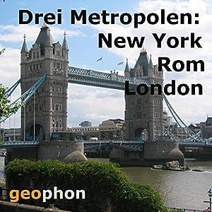 Metropolen. New York. Rom. London Hörbuch