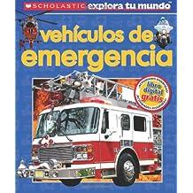 Scholastic Explora Tu Mundo: Vehiculos de emergencia: (Scholastic Discover More: Emergency Vehicles)